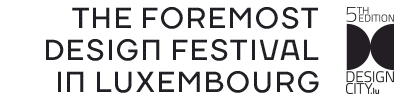 The foremost design festival in Luxembourg